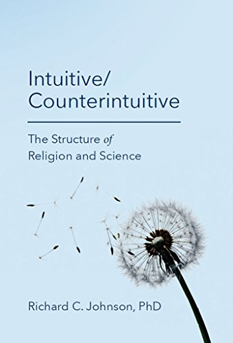 intuitive-counterintuitive-the-structure-of-religion-and-science