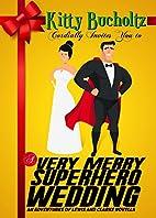 A Very Merry Superhero Wedding by Kitty…