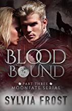 Bloodbound (Moonfate #3) by Sylvia Frost