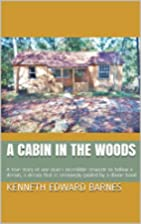 A Cabin in the Woods: A true story of one…