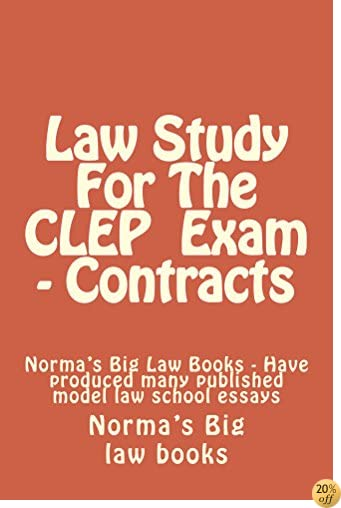 Law Study For The CLEP  Exam - Contracts * A law e-book: What We Need To Know To Move To 75% * A law e-book