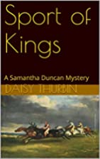 Sport of Kings: A Samantha Duncan Mystery…