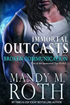 Broken Communication (Immortal Outcasts, #1)…