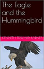 The Eagle and the Hummingbird by Kenneth…