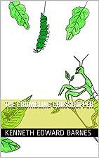 The Grumbling Grasshopper by Kenneth Edward…