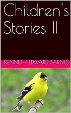 Children's Stories II by Kenneth Edward…