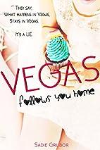 VEGAS follows you home: Vegas by Sadie…