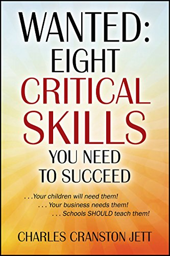 wanted-eight-critical-skills-you-need-to-succeed-your-children-will-need-them-your-business-needs-them-schools-should-teach-them
