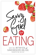 Savvy Girl, A Guide to Eating by Brittany…