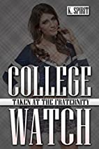 College Watch - Taken at the Fraternity by…