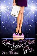 The Twelve-Step Plan by Erin Brady