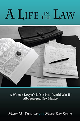 a-life-in-the-law-a-woman-lawyers-life-in-post-world-war-ii-albuquerque-new-mexico