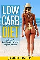 Low Carb Diet: Simple Sugar Free Recipes…