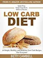 Low Carb: 20 Delicious Low Carb Recipes That…