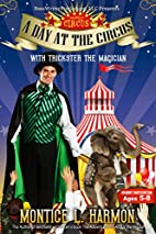 A DAY AT THE CIRCUS: With Trickster The…