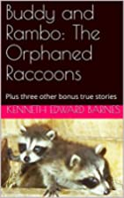Buddy and Rambo: The Orphaned Raccoons: A…