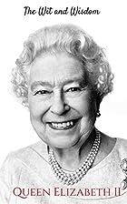 The Wit and Wisdom of Queen Elizabeth II:…