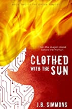 Clothed with the Sun (Omega Trilogy, #2) by…