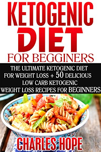 ketogenic-diet-for-beginners-the-ultimate-ketogenic-diet-for-weight-loss-50-delicious-low-carb-recipes-for-beginners-ketogenic-diet-ketogenic-diet-ketogenic-cookbook-ketogenic-recipes