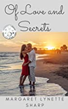 Of Love and Secrets by Margaret Lynette…