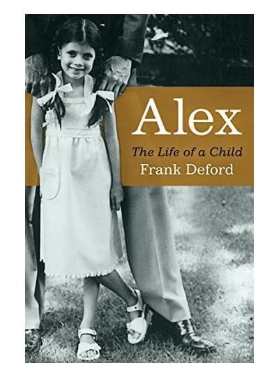 Alex: The Life Of A Child, por Frank Deford