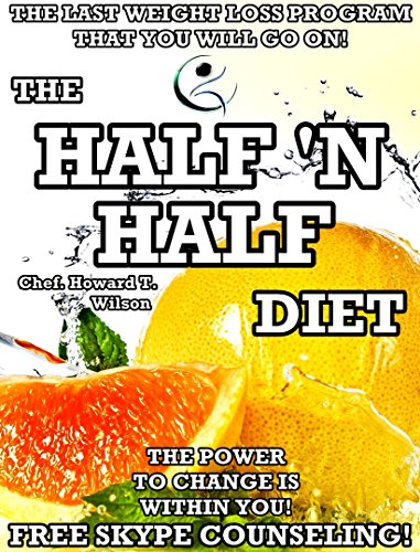 the-half-n-half-diet-the-weight-loss-program-that-already-helped-so-many-people-how-to-successfully-lose-weight-and-keep-it-off-for-good
