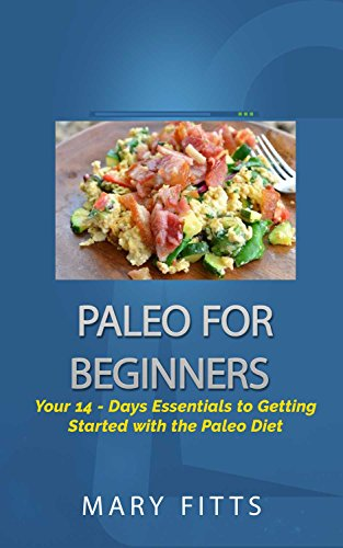 paleo-for-beginners-your-14-days-essentials-to-getting-started-with-the-paleo-diet-paleo-diet-paleo-for-beginners-paleo-cookbook