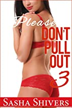 Please, Don't Pull Out 3 (Forbidden…