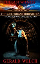 The Arterran Chronicles (The Last Witness…