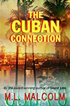 The Cuban Connection by M.L. Malcolm