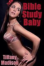 Bible Study Baby by Tiffany Madison