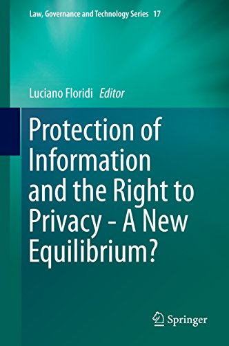protection-of-information-and-the-right-to-privacy-a-new-equilibrium-law-governance-and-technology-series