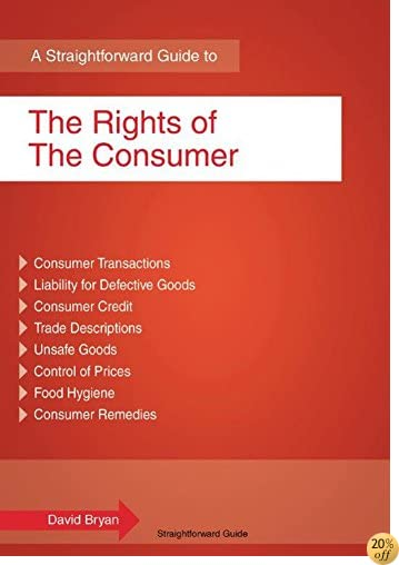 A Straightforward Guide to The Rights of the Consumer: Revised Edition 2015