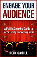 Engage Your Audience: A Public Speaking…