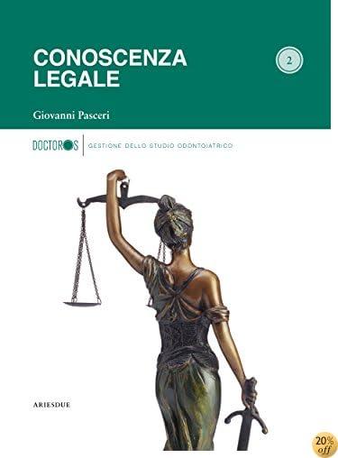 Conoscenza legale (Gestione dello studio odontoiatrico Vol. 2) (Italian Edition)