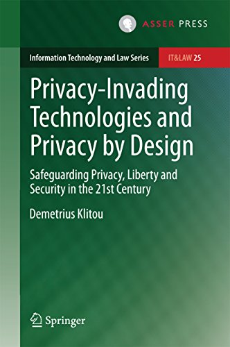 privacy-invading-technologies-and-privacy-by-design-safeguarding-privacy-liberty-and-security-in-the-21st-century-information-technology-and-law-series