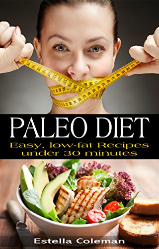 paleo-diet-easy-low-fat-recipes-under-30-minutes