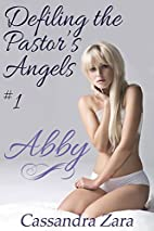 Defiling the Pastor's Angels 1: Abby by…