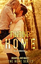 Finding Home (The Home Series: Brandon &…
