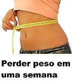 Perder peso em uma semana (Portuguese…