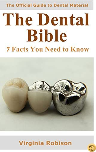 The Dental Bible: 7 Facts You Need to Know