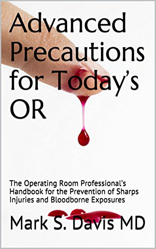 advanced-precautions-for-todays-or-the-operating-room-professionals-handbook-for-the-prevention-of-sharps-injuries-and-bloodborne-exposures