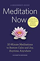 Meditation Now: A Beginner's Guide:…
