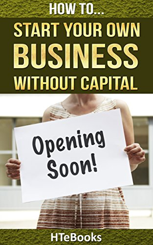 how-to-start-your-own-business-without-capital-quick-start-guide-how-to-s-book-33