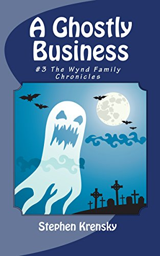 a-ghostly-business-3-the-wynd-family-chronicles