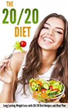 The 20/20 Diet: Long Lasting Weight Loss…