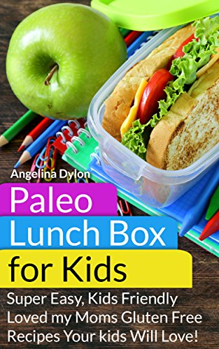 paleo-lunch-box-for-kids-super-easy-mom-approved-gluten-free-recipes-your-kids-will-love