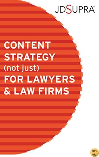 Content Strategy (Not Just) For Lawyers & Law Firms: Content Marketing for Professional Services