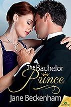 The Bachelor Prince by Jane Beckenham