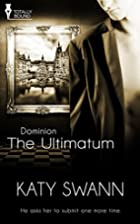 The Ultimatum (Dominion Book 1) by Katy…